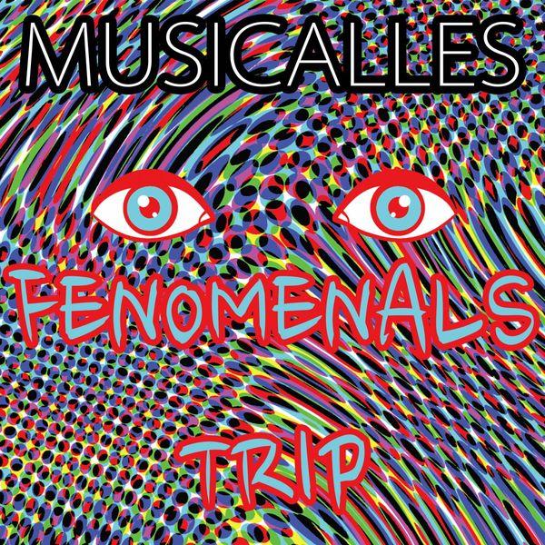 MUSICALLES - Fenomenals Trip