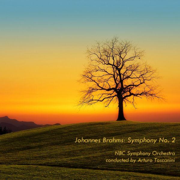 Arturo Toscanini, NBC Symphony Orchestra - Brahms: Symphony No. 2