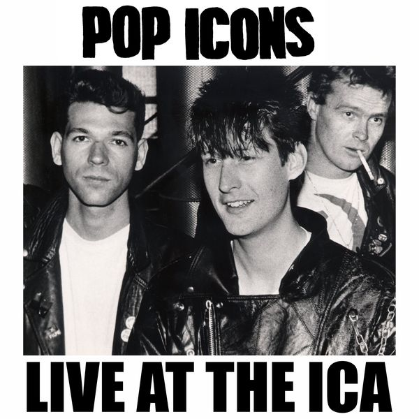 Pop Icons - Pop Icons: Live at the ICA