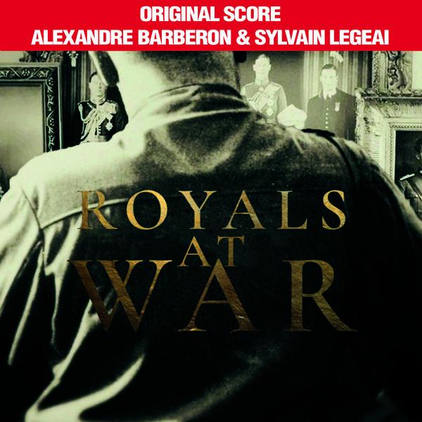 Alexandre Barberon|Royals at War (Original Score of the TV Documentary)