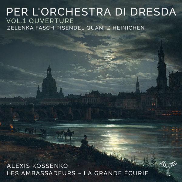 Les Ambassadeurs - La Grande Écurie|Per l'Orchestra di Dresda, Vol.1 Ouverture