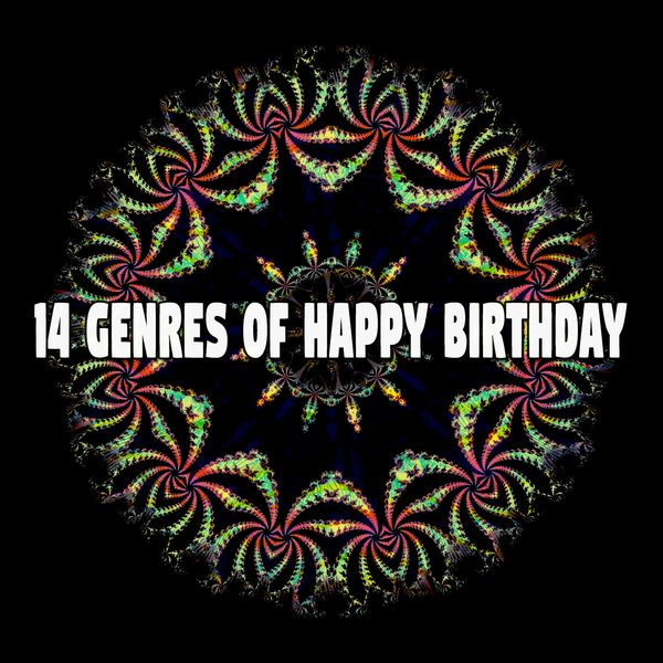 Happy Birthday - 14 Genres of Happy Birthday