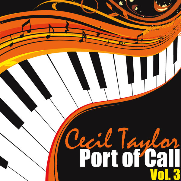 Cecil Taylor - Port of Call, Vol. 3