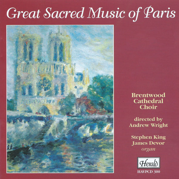 Brentwood Cathedral Choir - Great Sacred Music of Paris