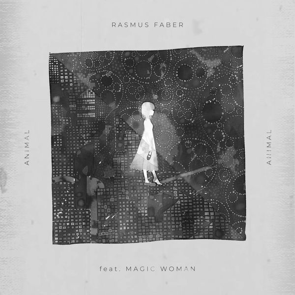Rasmus Faber - Animal (feat. Magic Woman)