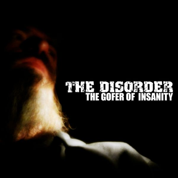 THE DiSORDER - The Gofer of Insanity
