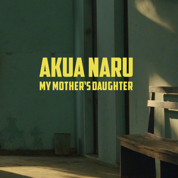 Akua Naru - My Mother's Daughter