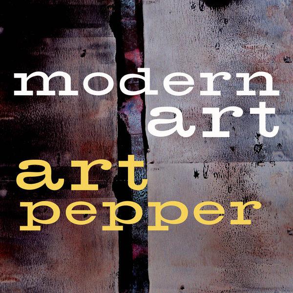 Art Pepper Quartet - Modern Art