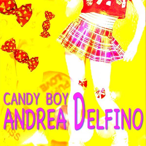 Andrea Delfino - Candy Boy (Extended Version)