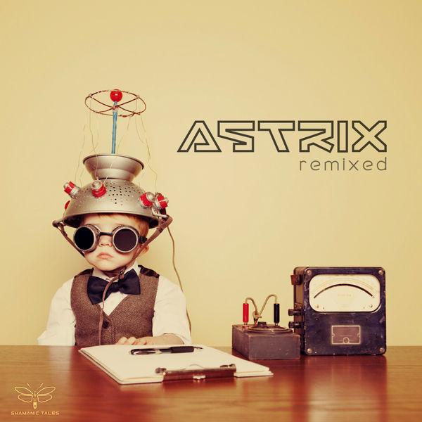 Astrix - Remixed