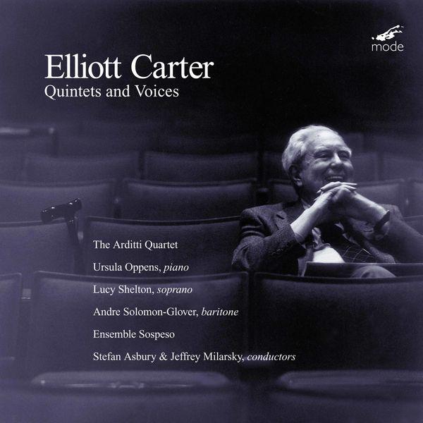 Arditti Quartet - Carter: Quintets & Voices