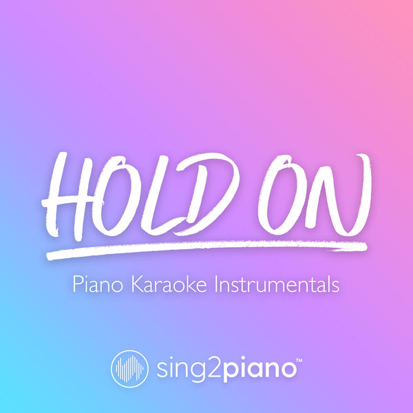 Sing2Piano - Hold On