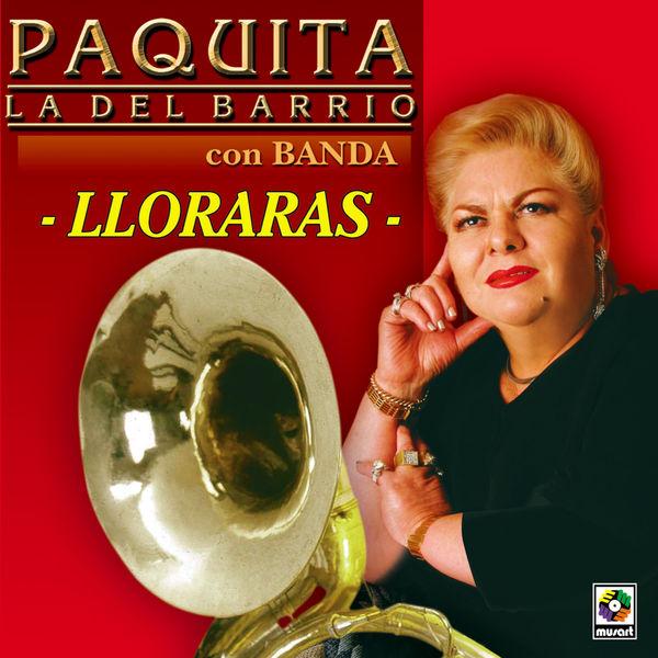 Paquita La Del Barrio - Llorarás