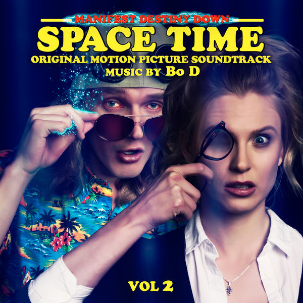 D Bo - Manifest Destiny Down Spacetime, Vol. 2 (Original Motion Picture Soundtrack)