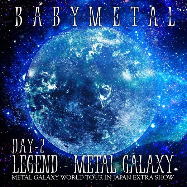 BABYMETAL - LEGEND – METAL GALAXY [DAY 2]