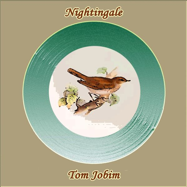 Antonio Carlos Jobim, Tom Jobim - Nightingale