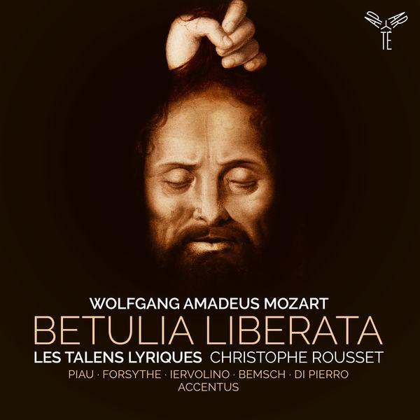 Les Talens Lyriques - Mozart: Betulia liberata