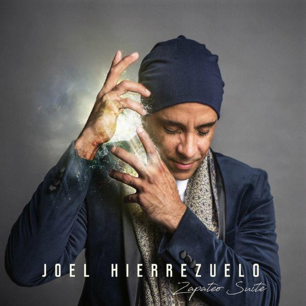 Joel Hierrezuelo - Zapateo Suite