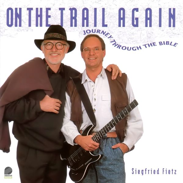 Siegfried Fietz - On the Trail Again (Journey Through the Bible)