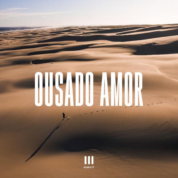Kingdom Movement - Ousado Amor