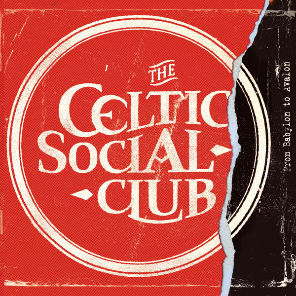 The Celtic Social Club - From Babylon to Avalon