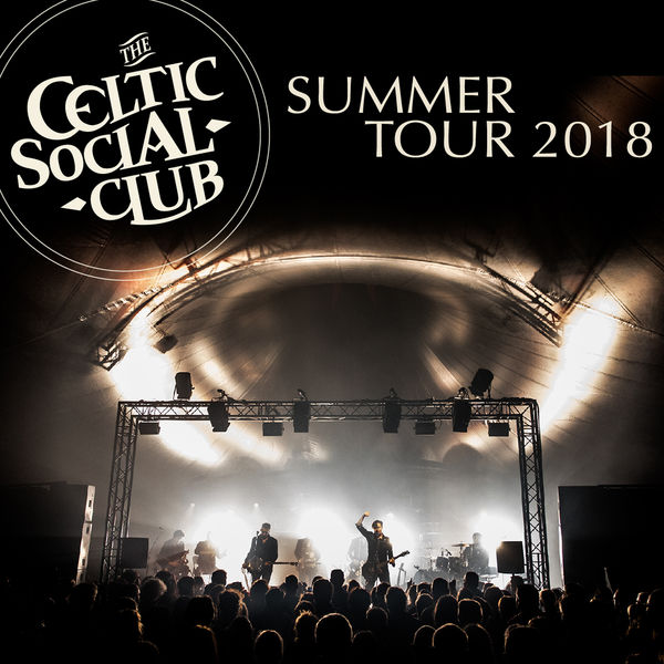 Summer Tour 2018 | The Celtic Social Club – Download and listen to
