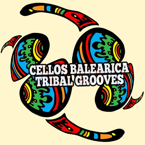 Cellos Balearica - Tribal Grooves