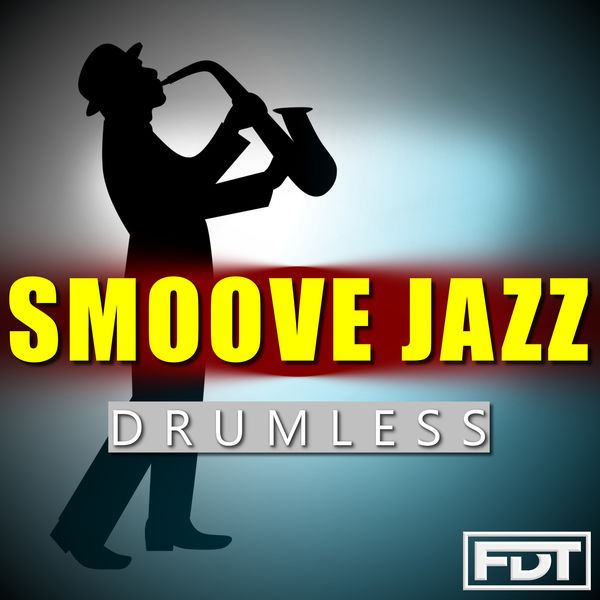 Smoove Jazz Drumless | Andre Forbes – Download and listen to the album