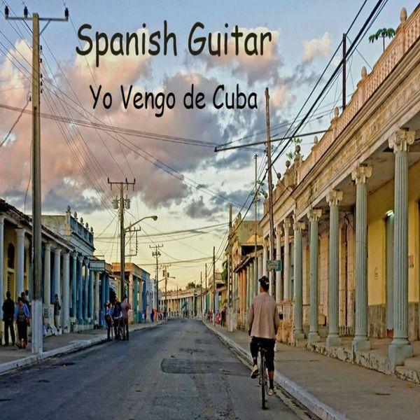 Manuel González - Spanish Guitar: Yo Vengo De Cuba