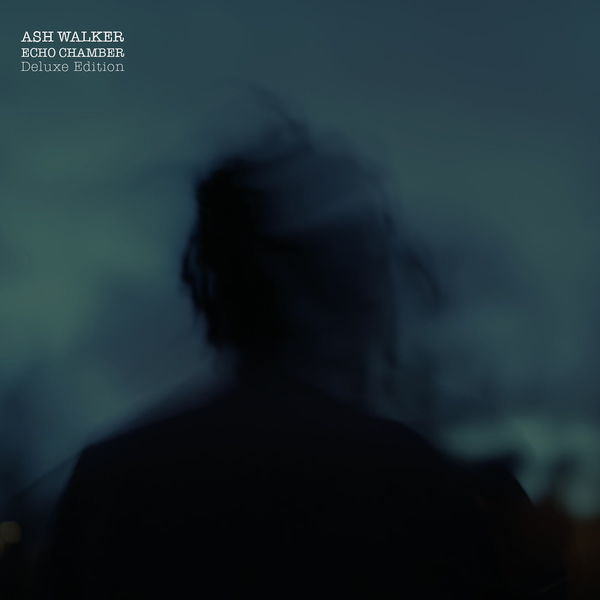 Ash Walker - Echo Chamber Deluxe