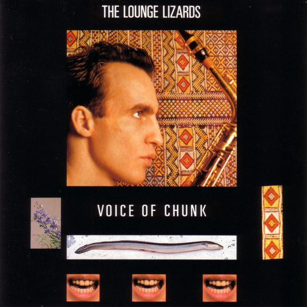 The Lounge Lizards - Voice Of Chunk