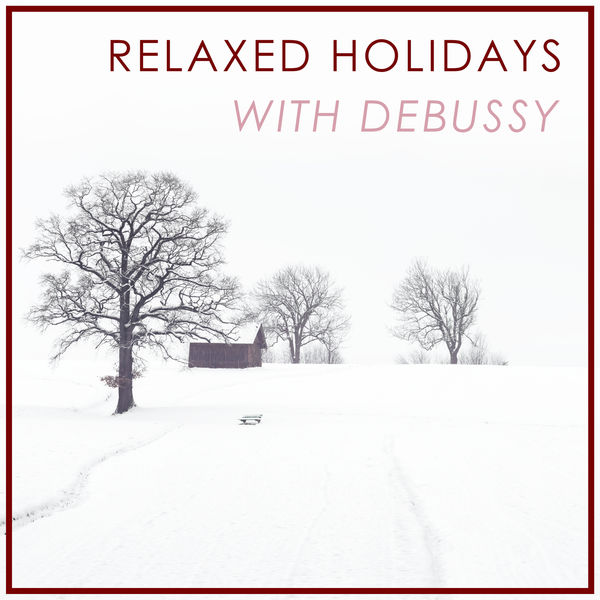 Claude Debussy - Relaxed Holidays with Debussy