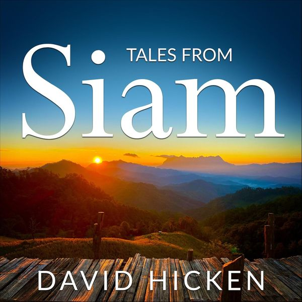 David Hicken|Tales from Siam