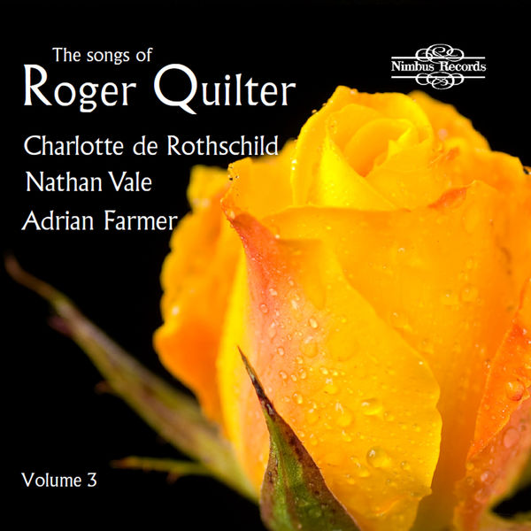 Charlotte de Rothschild - The Songs of Roger Quilter, Vol. 3