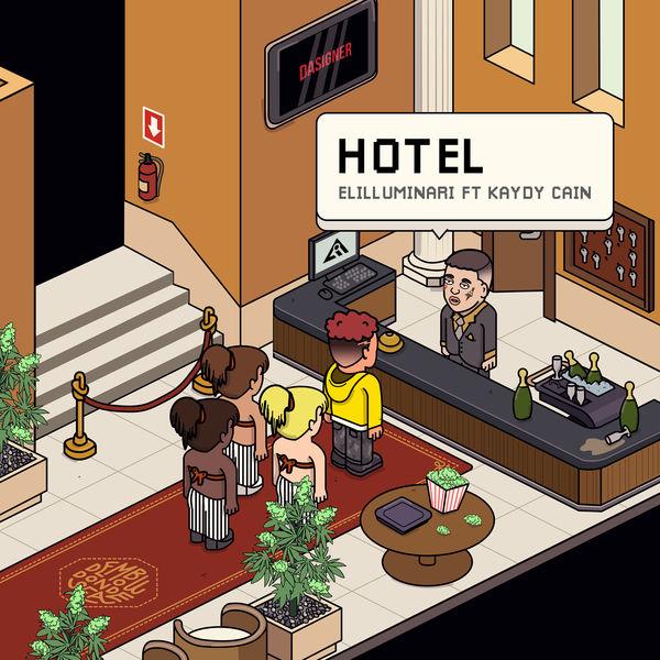 Elilluminari & Kaydy Cain - Hotel