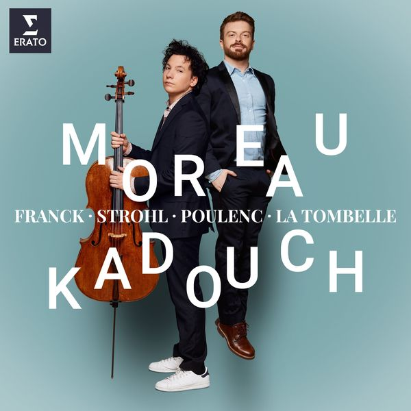 Edgar Moreau - Franck, Poulenc, Strohl, La Tombelle : Cello Sonatas