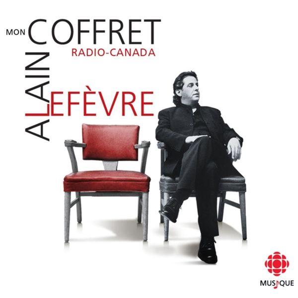 Alain Lefèvre - Mon Coffret Radio-Canada 1996-1999