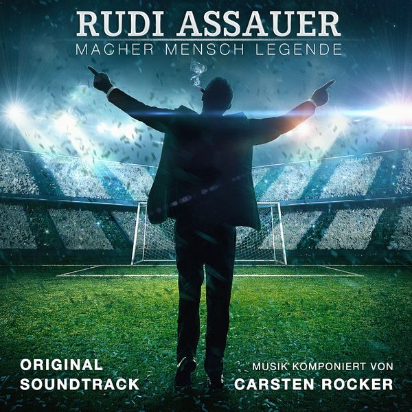 Carsten Rocker - RUDI ASSAUER. Macher. Mensch. Legende. (Der Original Soundtrack)