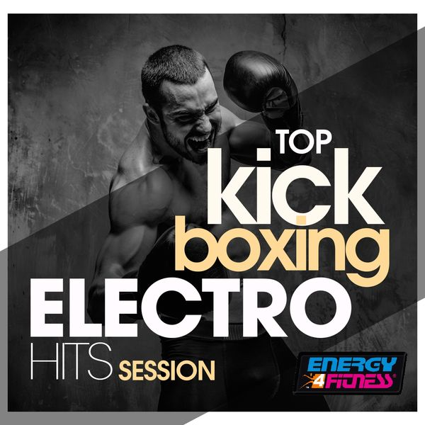 Various Artists - Top Kick Boxing Electro Hits Session