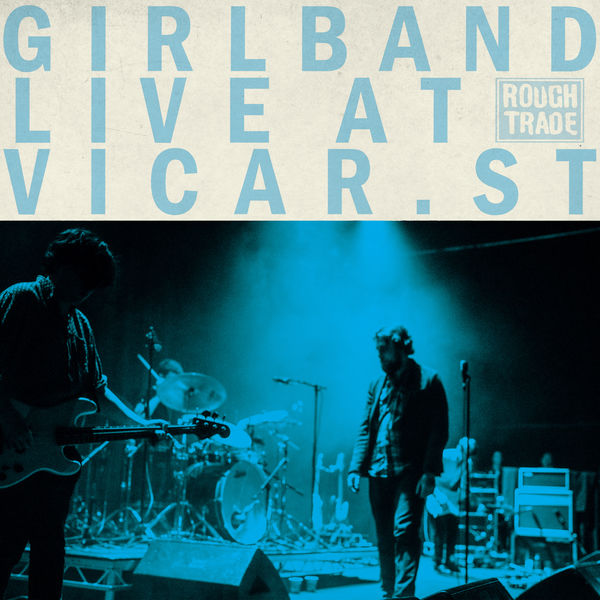 Girl Band|Live at Vicar Street (Live at Vicar Street)