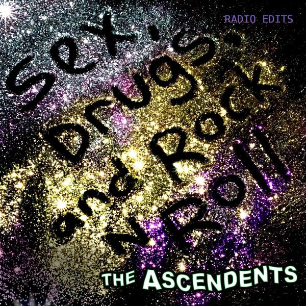 The Ascendents - Sex, Drugs, And Rock n Roll (Radio Edits)