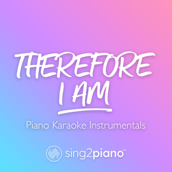 Sing2Piano - Therefore I Am