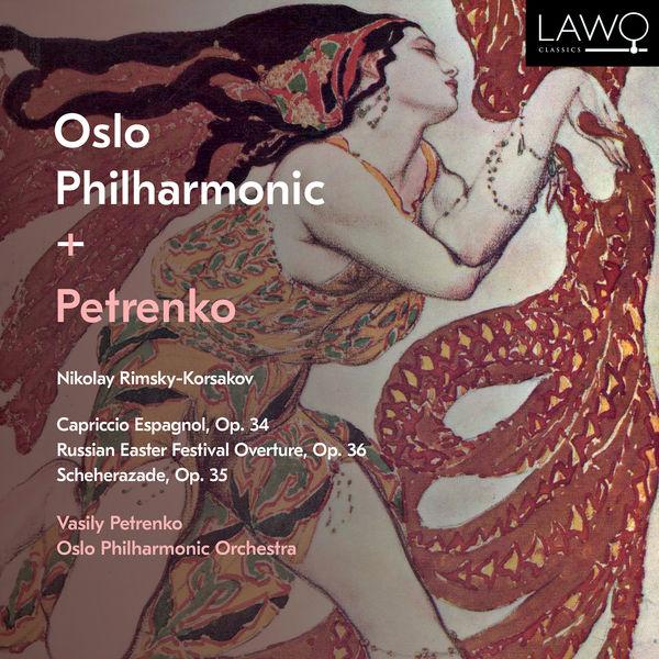 Vasily Petrenko - Nikolay Rimsky-Korsakov: Capriccio Espagnol, Op. 34, Russian Easter Festival Overture, Op. 36 & Scheherazade, Op. 35