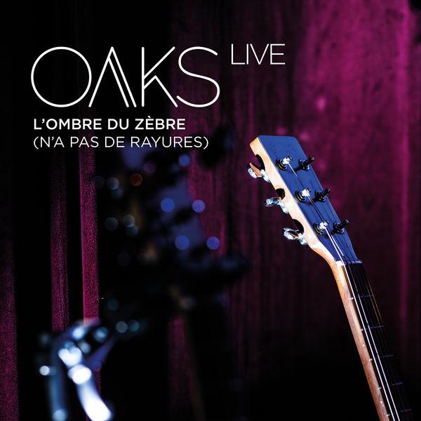 Oaks - Live