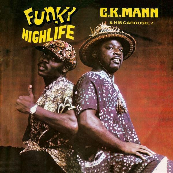 C.K. Mann & His Carousel 7 - Funky Highlife