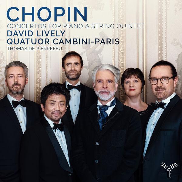 David Lively - Chopin : Concertos for Pianoforte & String Quintet