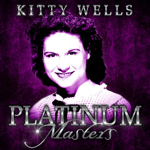Kitty Wells - Platinum Masters