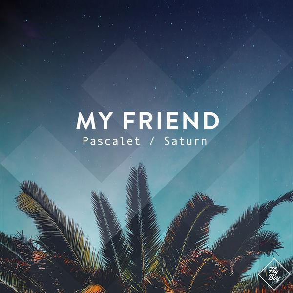 My Friend - Pascalet / Saturn