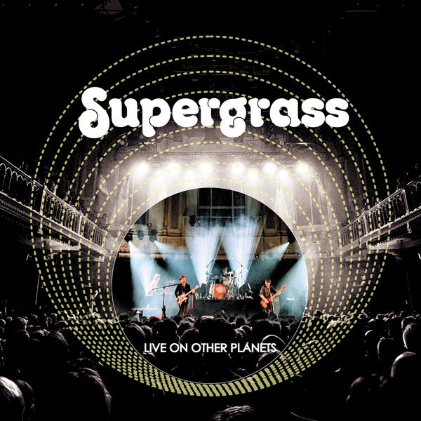 Supergrass|Live on Other Planets  (Live 2020)