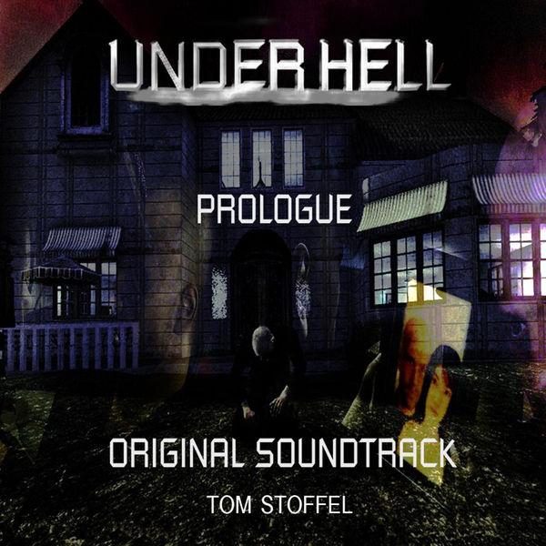 Tom Stoffel - Underhell: Prologue OST